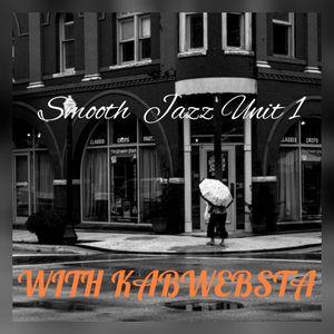 Smooth Jazz Unit 1 with Kabwebsta