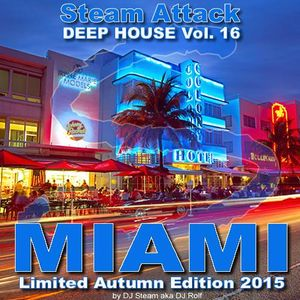 MIAMI 2015 Limited Autumn Edition - Steam Attack Deep House Vol. 16