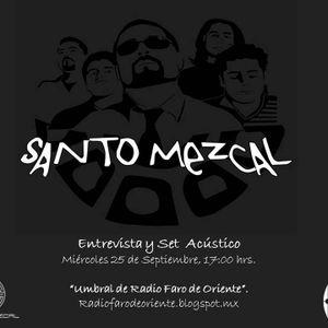 Umbral entrevista a Santo Mezcal, programa transmitido el día 25 de Septiembre 2013 por Radio Faro 9