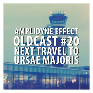 Oldcast #20 - Next Travel To Ursae Majoris (04.08.2011)