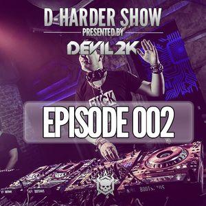 D-Harder Show - Episode 002