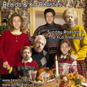 Beardo & Kid Ballistics - Sunday Roasted 2
