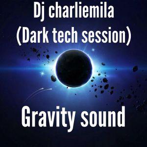 Dj Charliemila (Dark Tech) (Gravity Sound)