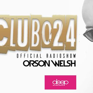 Orson Welsh presents Club024 official radio show pt. 1 2018 broadcasted by Deep Radio