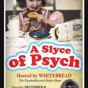 2014/12/06 Whitebread - A Slyce of Psych