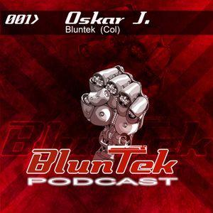 BLUNTEK podcast 001 - Oskar J