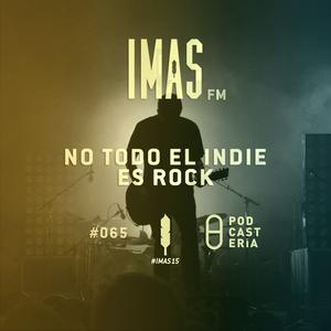 IMAS FM No. 65 - No todo el indie es rock. Murcof, Sonido Changorama