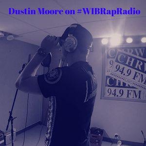 WIB Rap Radio - Dustin Moore is NEXT!