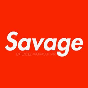 Savage Series 1: Extended Workout Mix