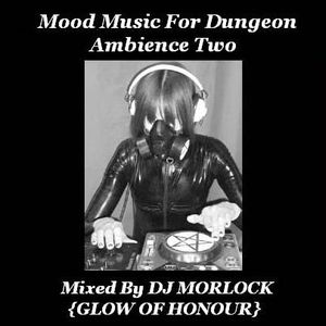 DJ Morlock - Mood Music For Dungeon Ambience Two