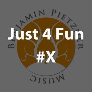 Benjamin Pietzner - Just 4 Fun #X [2019]