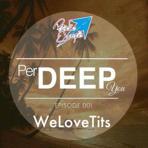 PERDEEPYOU #001 - WeLovetits