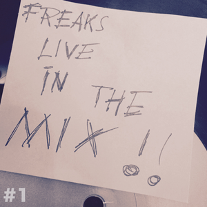 Freaks On Earth Live In The Mix #1