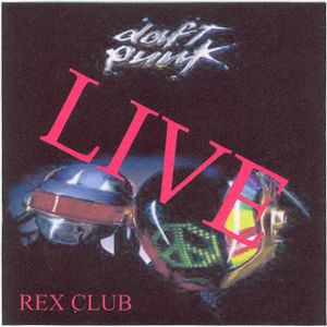 Daft Punk - Live @ Rex Club (Paris) - 1997-05-15