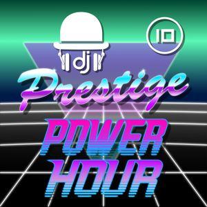 Prestige Power Hour 10