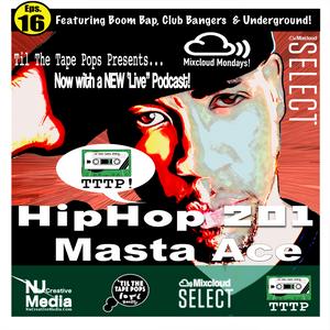 Til The Tape Pops Presents.. HipHop 201 Eps 16   Masta Ace