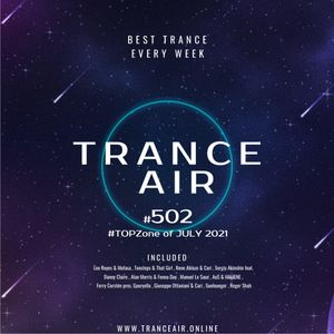 Alex NEGNIY - Trance Air #502 - #TOPZone of JULY 2021