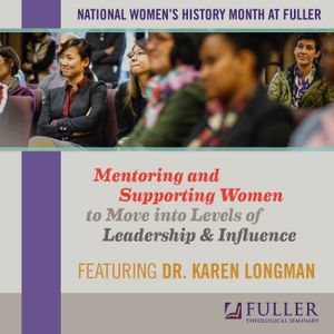 Mentoring and Supporting Women to Move into Levels of Leadership & Influence - Dr. Karen Longman