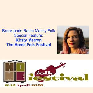 Brooklands Radio Mainly Folk Special Feature : Kirsty Merryn, The Home Folk Festival