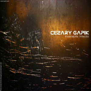 Cezary Gapik - Insanabilis Infectio