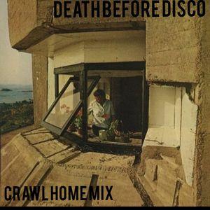 Death Before Disco * Crawl Home mix.
