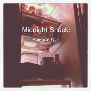Midnight Snack: Episode 001