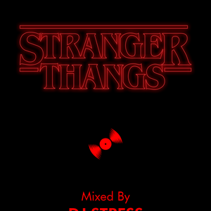 DJ Stress - Stranger Thangs Mixtape