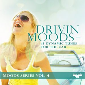 Drivin Moods - 15 dynamic tunes for the car - Moods Series Vol. 4