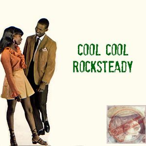 Cool Cool Rocksteady