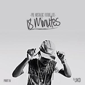 18 Minutes - Part IV