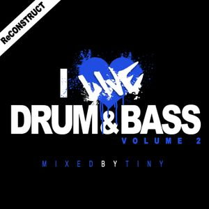 Reconstruct, A Tiny Mix. I Live Drum & Bass Vol. 2