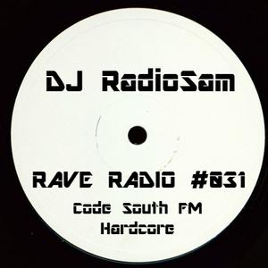 RadioSam Presents RAVE RADIO #031 LIVE on Code South FM Radio 07/02/2017