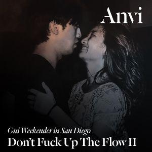 Dj Anvi - Don't Fuck Up the Flow (Part 2)