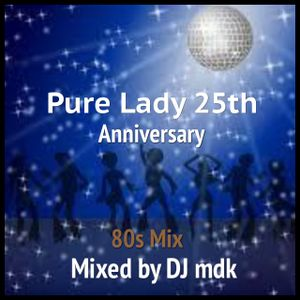 80s Mix -Pure Lady 25th-