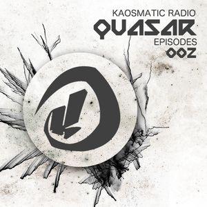 Kaosmatic Radio : Quasar Episode 002