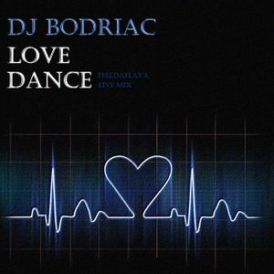 DJ Bodriac - Love Dance (FeelDaFlava Live Mix)