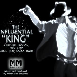 THE INFLUENTIAL KING (A Michael Jackson Tribute) Mixed Genres