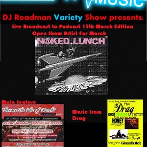 Dj Readmans Radio Variety Show: Naked Lunch, Ides of March feature, Drag and more