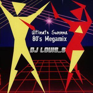 Ultimate Summer 80's Megamix - DJ LoUis_S by Louis Smit | Mixcloud
