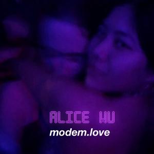 Alice Wu- lately i, ((MODEM LOVE RADIO SERIES 57))