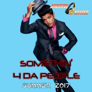 Andrew Xavier - Somethin' 4 Da People (Summer 2017)
