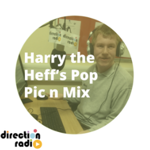 DJ Harry The Heff's Pop Pick & Mix (Show 26)