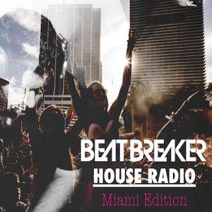 BEATBREAKER HOUSE RADIO #30 - Miami Edition