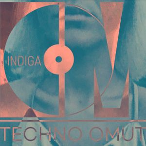 INDIGA for Techno omuT