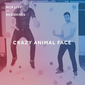 Crazy Animal Face - Tuesday 10th October 2017 - MCR Live Residents