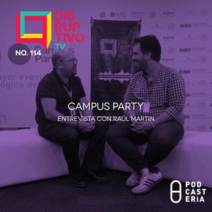 Disruptivo No. 114 - Campus Party