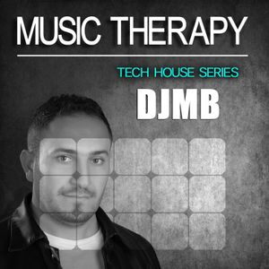 DJMB - MUSIC THERAPY - TECH HOUSE SERIES
