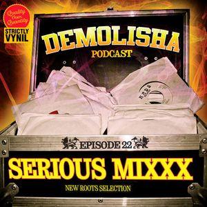 Demolisha Deejayz - Episode 22 - SERIOUS MIXXX