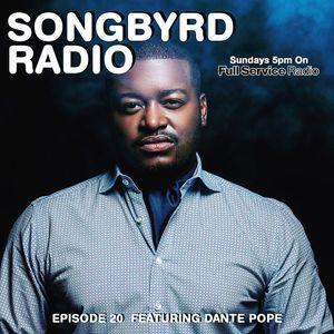 SongByrd Radio - Episode 20 - Dante Pope