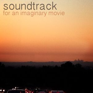 Soundtrack for an imaginary movie